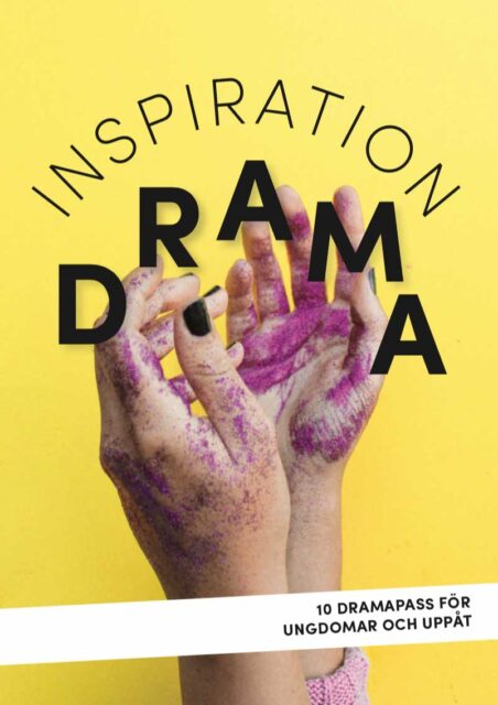 Inspiration drama – 10 dramapass för tonåringar och vuxna