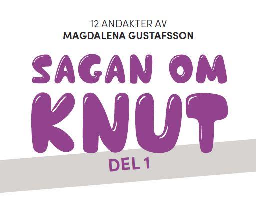 Sagan om Knut – Del 1