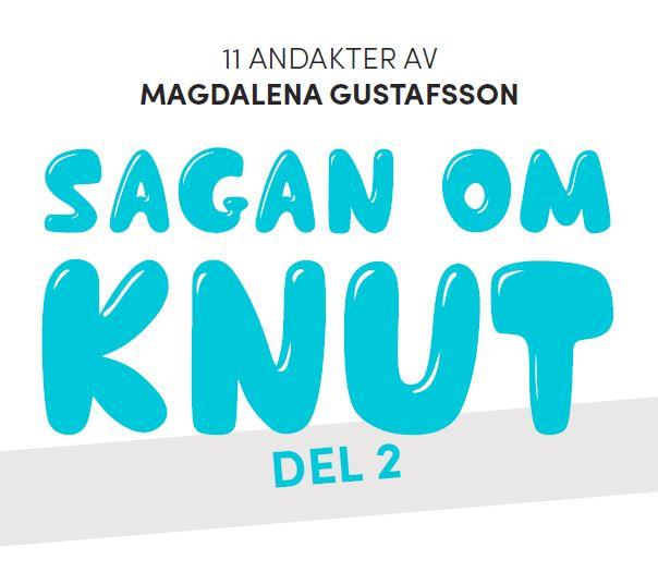 Sagan om Knut – Del 2